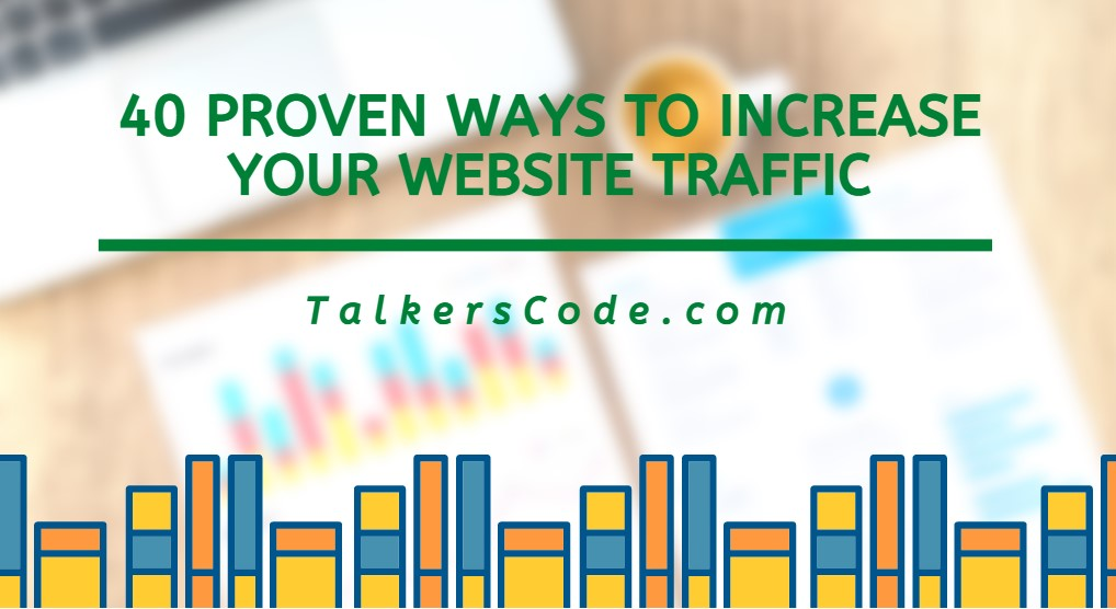 Unbelievable Growth Of Blogosphere >> 40 Proven Ways To Increase Your Website Traffic 2018