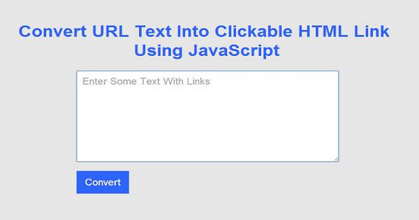 Convert URL Text Into Clickable HTML Links Using JavaScript