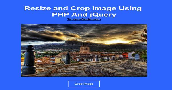 2019 Updated] Resize And Crop Image Using PHP And jQuery