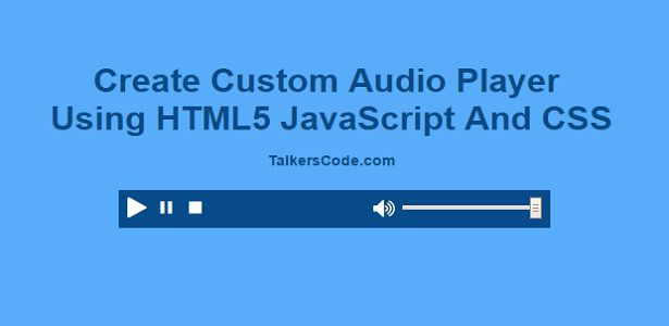 2019 Updated] Create Your Own Custom Video Player Using HTML5 And