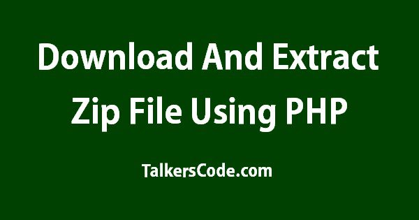 2019 Updated] Download And Extract Zip File Using PHP