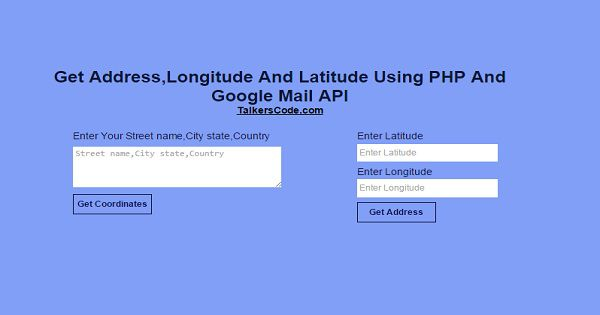 Get Address,Longitude And Laude Using PHP And Google Map API on instagram address, gmail address, google aerial view of property, google home address, google web address,