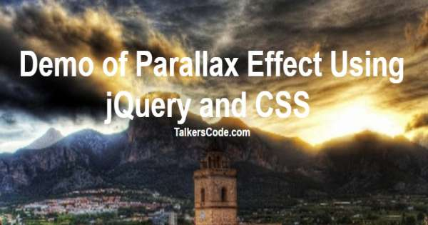 2019 Updated] Simple Parallax Effect On Scrolling Using jQuery And CSS