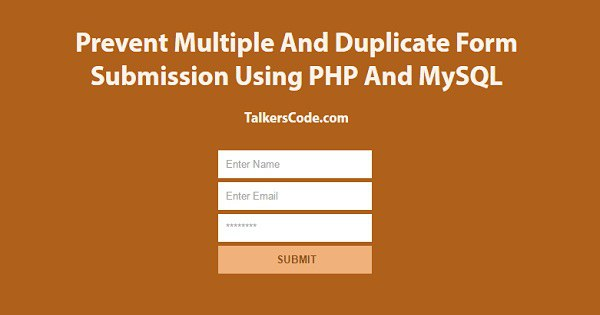 prevent multiple and duplicate form submission using php and mysql