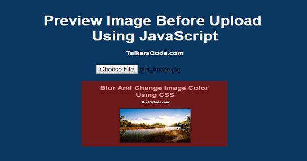 Preview Image Before Upload Using JavaScript