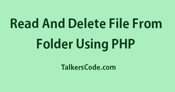 Read And Delete File From Folder Using PHP