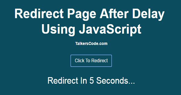Redirect Webpage After Delay Using JavaScript