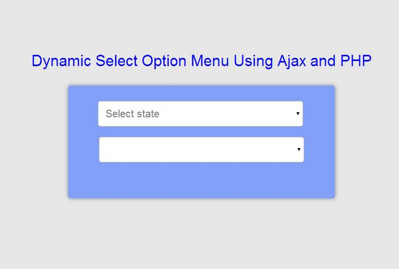 2019 Updated] Dynamic Select Option Menu Using Ajax And PHP